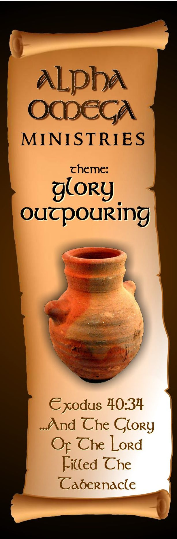 alpha, omega, ministry, ministries, theme, glory, outpouring, clay, vase, exodus, 40, 40:, 34, :34, lord, filled, tabernacle, religion, faith, belief, christian, christianity, brown, black, scroll, paper, papyrus,  religious, advertising, banners